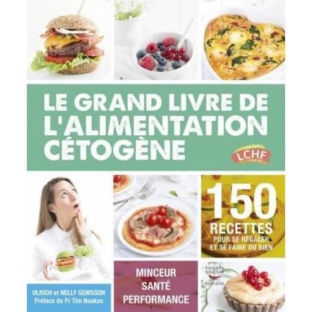 Le grand livre de l'alimentation cétogène, Thierry Souccar Editions