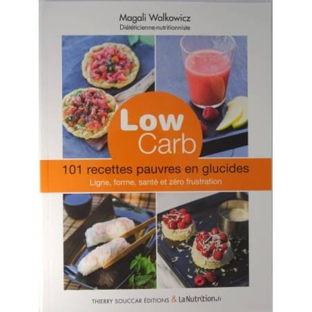 Low Carb 101 recettes pauvres en glucides, Magali Walkowicz
